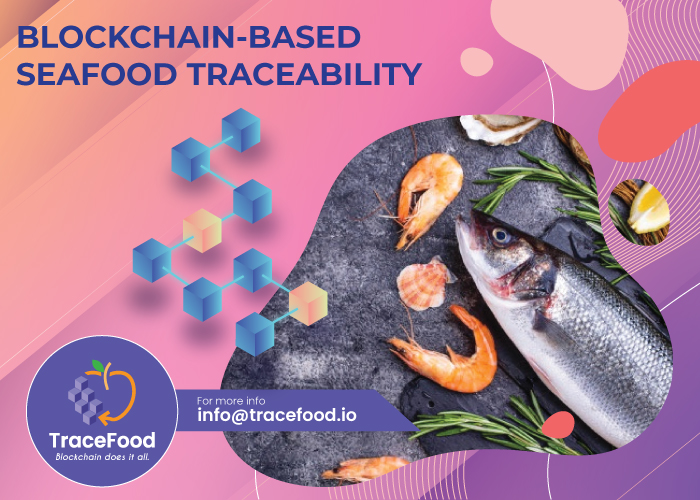 Blockchain-based Seafood Traceability